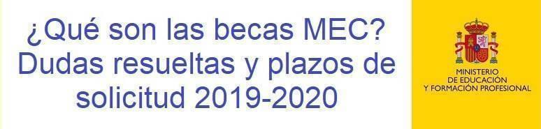 Becas MEC 2019-2020 dudas y plazos solicitud