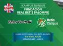 La Fundación Real Betis Balompié organiza el I Campus del Betis Bilingüe en verano 2019 para niños y niñas de 5 a 12 años, que tendrá lugar del 1 al 5
